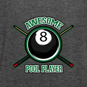 Awesome pool player - Women's Flowy Tank Top by Bella