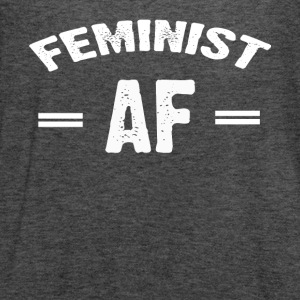 FEMINIST AF T-shirt - Women's Flowy Tank Top by Bella