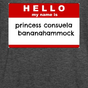 Hello my name is princess consuela bananahammock - Women's Flowy Tank Top by Bella