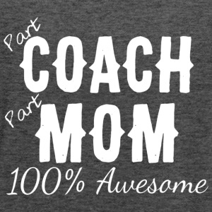 Part Coach Part Mom 100 Awesome T Shirt - Women's Flowy Tank Top by Bella