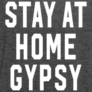 Stay at Home Gypsy Clothing Gypsy Shirt For Men an - Women's Flowy Tank Top by Bella