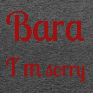Bara I'm sorry - [red text] - Women's Flowy Tank Top by Bella
