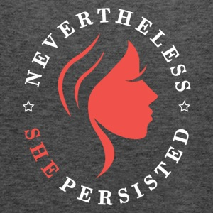 nevertheless She One Persisted - Women's Flowy Tank Top by Bella