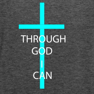THROUGH GOD I CAN! - Women's Flowy Tank Top by Bella