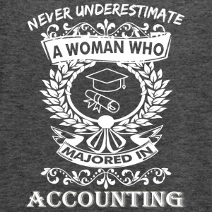 Never Underestimate Woman Who Majored Accounting - Women's Flowy Tank Top by Bella