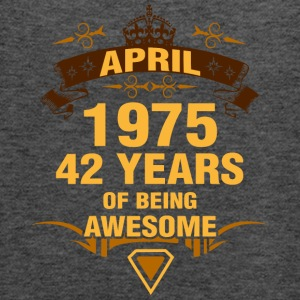 April 1975 42 Years of Being Awesome - Women's Flowy Tank Top by Bella