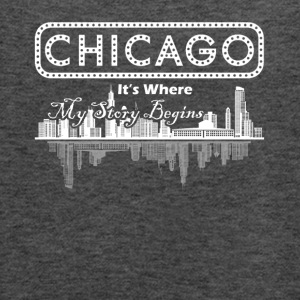 Chicago Where My Story Begins Shirt - Women's Flowy Tank Top by Bella
