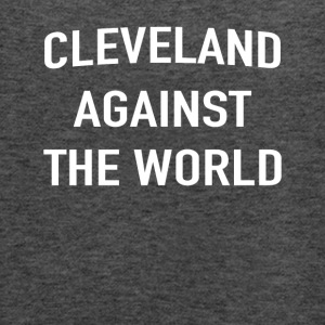 Cleveland Against The World T-Shirt - Women's Flowy Tank Top by Bella