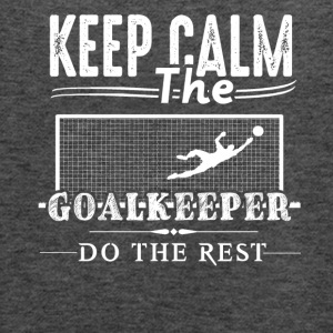 Goalkeeper Do The Rest Shirt - Women's Flowy Tank Top by Bella
