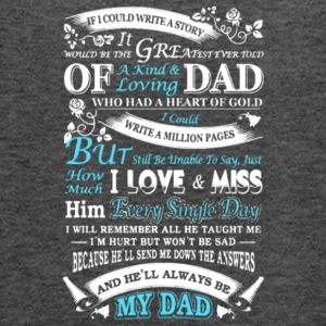 Story Of Dad I Love And Miss My Dad T Shirt - Women's Flowy Tank Top by Bella