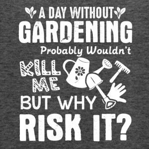 A Day Without Gardening Shirt - Women's Flowy Tank Top by Bella