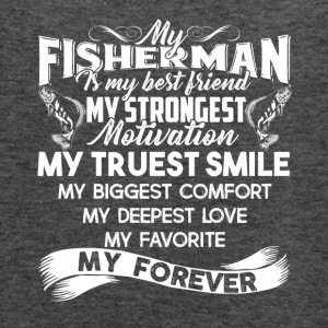 My Fisherman Is My Best Friend Shirt - Women's Flowy Tank Top by Bella