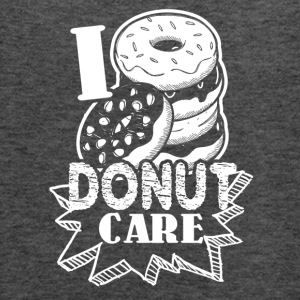 Funny Donut Humor I Do Not Care Shirt - Women's Flowy Tank Top by Bella