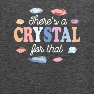 Theres a Crystal For That - Women's Flowy Tank Top by Bella