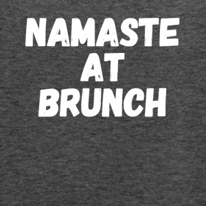 Namaste at brunch - Women's Flowy Tank Top by Bella
