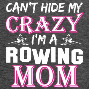 Cant Hide My Crazy Im A Rowing Mom - Women's Flowy Tank Top by Bella
