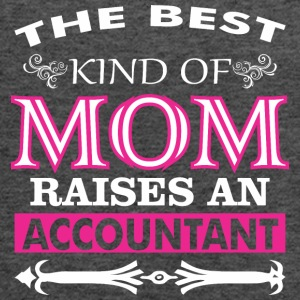 The Best Kind Of Mom Raises An Accountant - Women's Flowy Tank Top by Bella