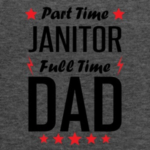 Part Time Janitor Full Time Dad - Women's Flowy Tank Top by Bella