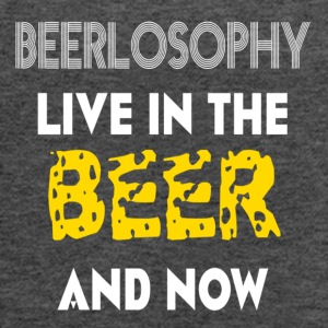BEERLOSOPHY- LIVE IN THE BEER AND NOW - Women's Flowy Tank Top by Bella