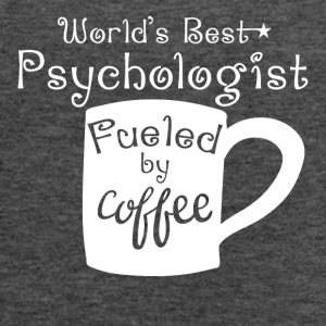 World's Best Psychologist Fueled By Coffee - Women's Flowy Tank Top by Bella