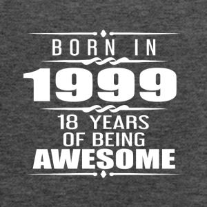 Born in 1999 18 Years of Being Awesome - Women's Flowy Tank Top by Bella