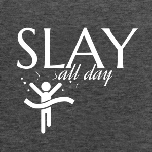Slay all day - Women's Flowy Tank Top by Bella