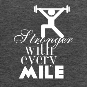 Stronger with every mile - Women's Flowy Tank Top by Bella