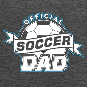 Soccer Dad! Daddy! Father! - Women's Flowy Tank Top by Bella