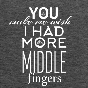You make me wish I had more middle fingers - Women's Flowy Tank Top by Bella