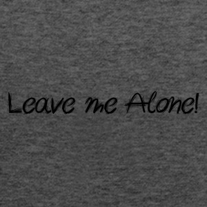 Leave me alone - by Fanitsa Petrou - Women's Flowy Tank Top by Bella