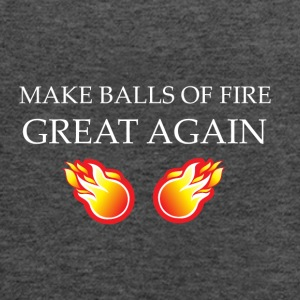 Make Balls Of Fire Great Again - Women's Flowy Tank Top by Bella