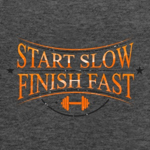 START SLOW FINISH FAST - Women's Flowy Tank Top by Bella