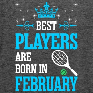 Best Players Are Born In February - Women's Flowy Tank Top by Bella