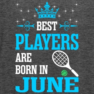 Best Players Are Born In June - Women's Flowy Tank Top by Bella
