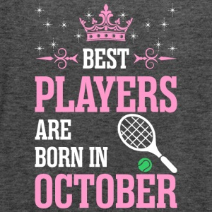 Best Players Are Born In October - Women's Flowy Tank Top by Bella