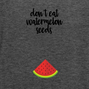 dont eat watermelon seeds - Women's Flowy Tank Top by Bella