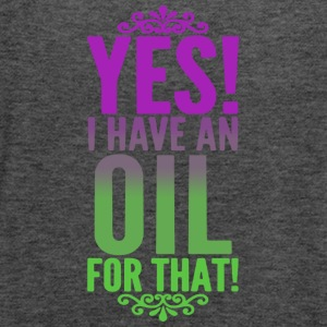 YES I HAVE AN OIL FOR THAT SHIRT - Women's Flowy Tank Top by Bella
