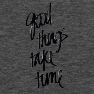good things take time - Women's Flowy Tank Top by Bella