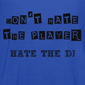 DON'T HATE THE PLAYER HATE THE DJ - Women's Flowy Tank Top by Bella