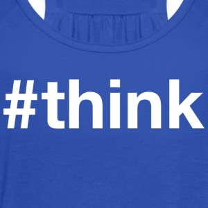 Think - Hashtag Design (White Letters) - Women's Flowy Tank Top by Bella
