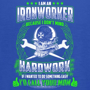 I Am A Ironworker Because I Don't Mind Hardwork - Women's Flowy Tank Top by Bella