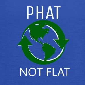 THE EARTH IS PHAT NOT FLAT FUNNY ENVIRONMENT TEE - Women's Flowy Tank Top by Bella