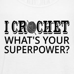 I Crochet What's Your Superpower? - Women's Flowy Tank Top by Bella