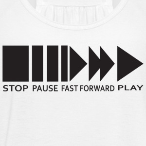 StopPauseFastForwardPlay Tee - Women's Flowy Tank Top by Bella