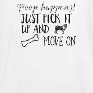 Poop happens just pick it up and move on - Women's Flowy Tank Top by Bella