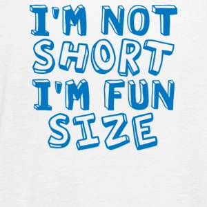 I m Not Short I m Fun Size - Women's Flowy Tank Top by Bella