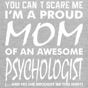 You Cant Scare Me Proud Mom Awesome Psychologist - Women's Flowy Tank Top by Bella