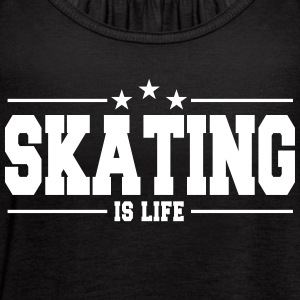 Skating is life 1 - Women's Flowy Tank Top by Bella