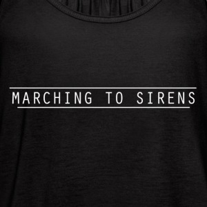 MARCHING TO SIRENS TEXT - Women's Flowy Tank Top by Bella