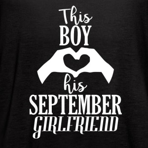 This Boy loves his September Girlfriend - Women's Flowy Tank Top by Bella